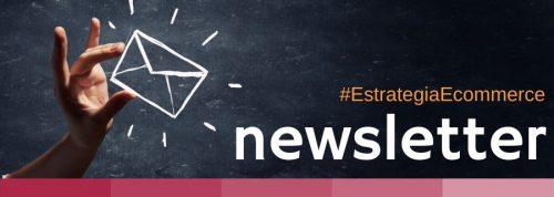 Newsletter de estrategia ecommerce
