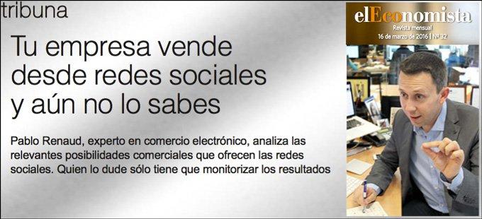 Pablo Renaud en la Revista Tecnología de El Economista sobre vender en redes sociales