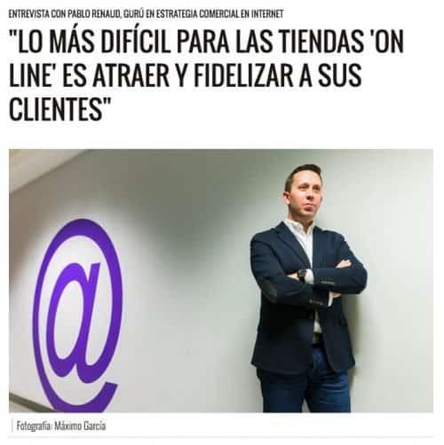 Artículo en Expansión sobre captación y fidelización de clientes en ecommerce por Pablo Renaud