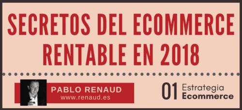 Ecommerce rentable: secretos para conseguirlo, edición 2018